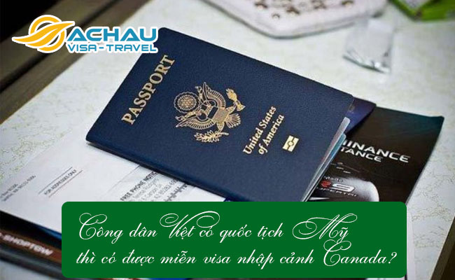 cong dan viet co quoc tich my thi co duoc mien visa nhap canh canada