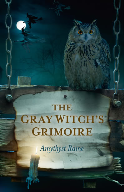 """The Gray Witch's Grimoire""... Moon Books 2012"