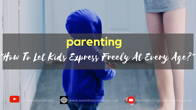 Shoping, Style and Us, India's Best Shopping and Self-Help Blog - #parenting, how to make your kids express them freely at every age?!