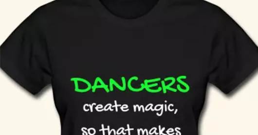 Dance T shirt Sayings for Dancers by Stephanie Lahart