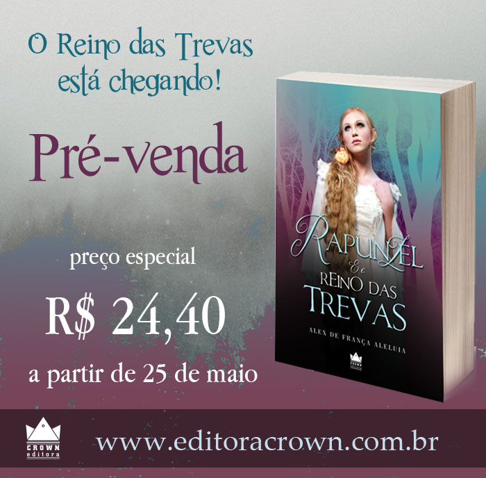 Clique na imagem e compre Rapunzel e o Reino das Trevas na Pré-Venda.
