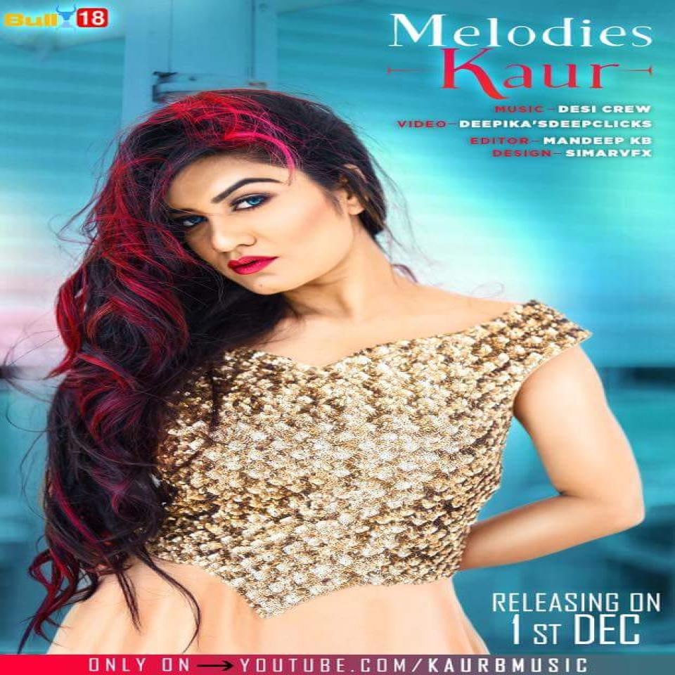 Melodies Kaur Kaur B new song
