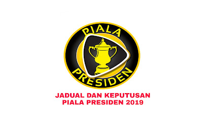Jadual dan Keputusan Piala Presiden Malaysia 2019