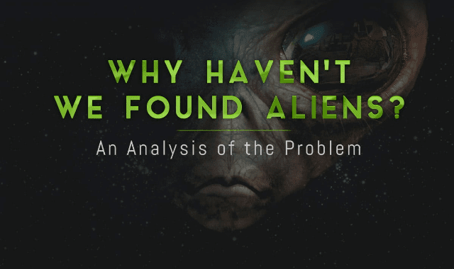 Why Haven't We Found Aliens?