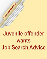 Juvenile offender wants Job Search Advice
