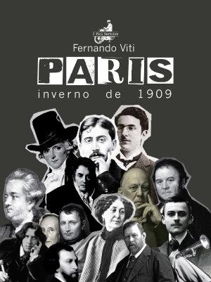 Paris, inverno de 1909 - Fernando Viti