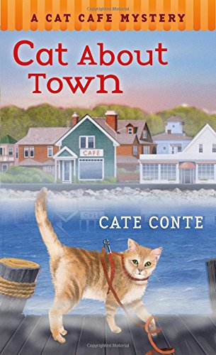 Cat About Town, a Cat Cafe Mystery by Cate Conte