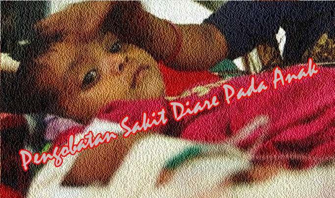 Tips Penanganan Dan Mengobati Sakit Diare Pada Anak Bayi