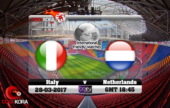 مشاهدة مباراة هولندا وإيطاليا اليوم 28-3-2017 مباراة ودية