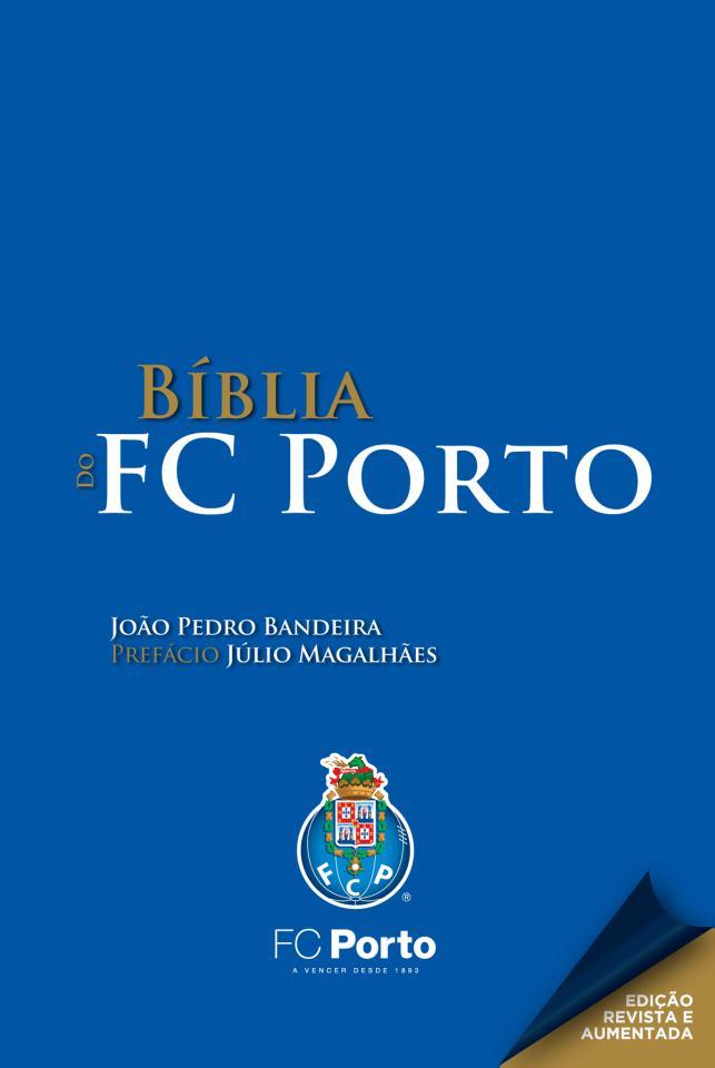 390296f6c5 Memória Portista  Bíblia do F C Porto – Nova edição revista e aumentada