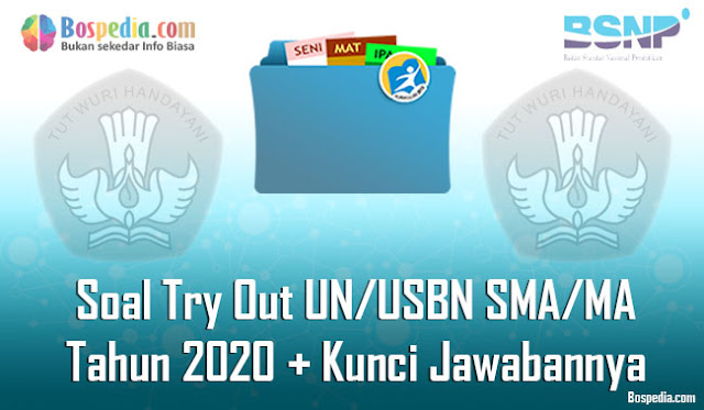 pada kesempatan kali ini abang ingin membagikan beberapa pola soal yang mungkin adik ad Komplit - Soal Try Out UN/USBN SMA/MA Tahun 2020 Berserta Kunci Jawabannya
