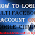 How To Login Multi Facebook Account On Google Chrome
