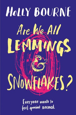 Are We All Just Lemmings and Snowflakes? by Holly Bourne