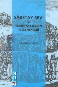 Abraham Galante - Sabetay Sevi ve Sabetaycıların Gelenekleri