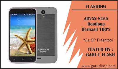 Cara Flash Advan S45A Via SP Flashtool Tested Bootloop 100%