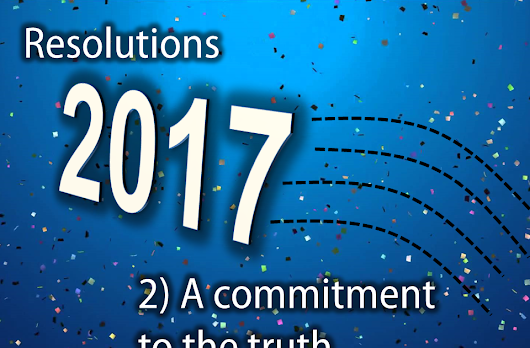 Resolutions: 2) A Commitment to the truth