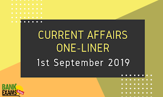 Current Affairs One-Liner: 1st September 2019