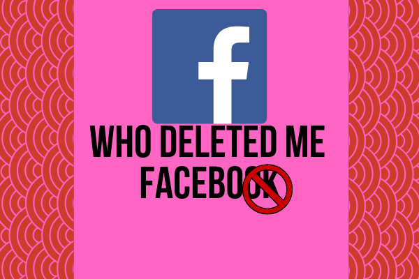Who Deleted Me Facebook