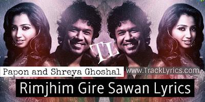 rimjhim-gire-sawan-papon-shreya-ghoshal-song-lyrics