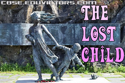 CBSE CLASS 9 - English (Lit.) - The Lost Child - Questions and Answers (#ebsenotes)(#eduvictors)