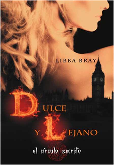 Dulce Y Lejano – Libba Bray