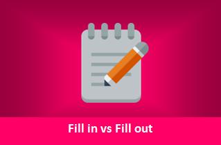Perbedaan Fill In dan Fill Out beserta Contohnya