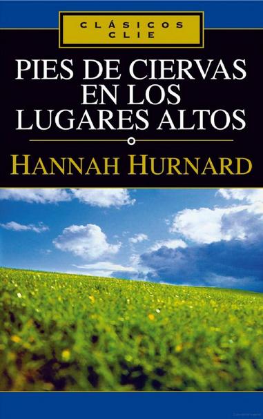 Hannah Hurnard. Pies de Ciervas en los Lugares Altos.