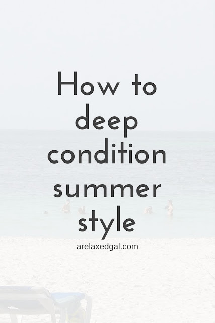A Relaxed Gal Hair Tip: Use the summer heat to your advantage and moisturize your hair. | arelaxedgal.com