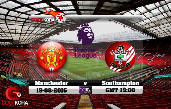 مشاهدة مباراة مانشستر يونايتد وساوثهامبتون اليوم 19-8-2016 في الدوري الإنجليزي
