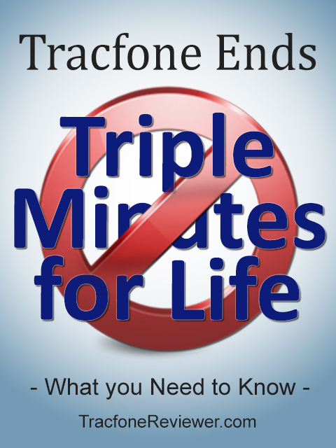 TracfoneReviewer: Tracfone Ends Triple Minutes for Life