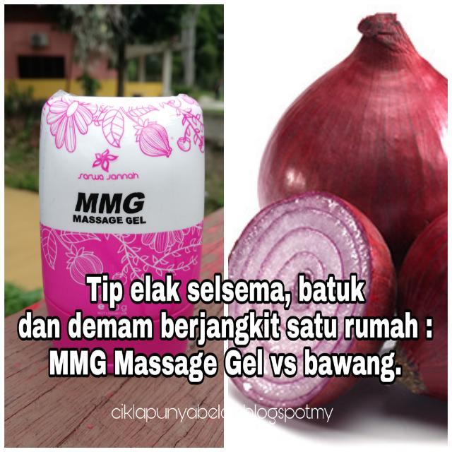 Tip elak selsema, batuk dan demam berjangkit satu rumah : MMG Massage Gel vs bawang.