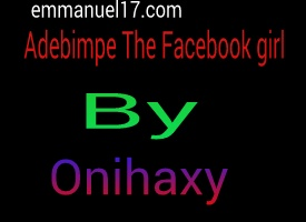 [story] Adebimpe  The Facebook girl 4 Episode 5