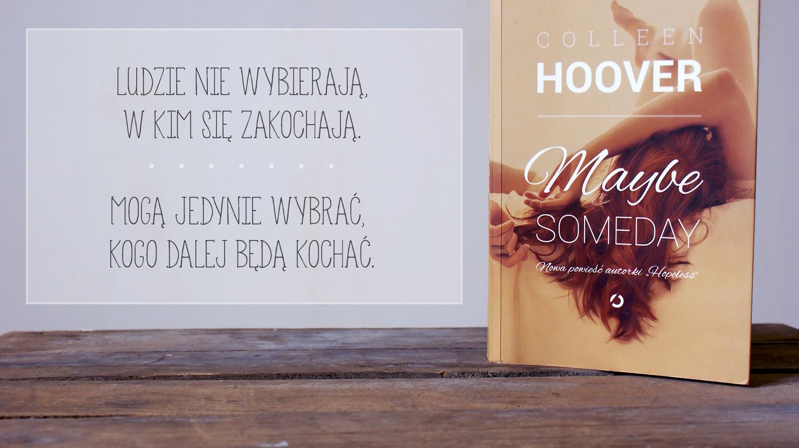Maybe Someday, Colleen Hoover, romans, Sydney, Ridge, miłość, książka, drewniane tło, cytat, grafika
