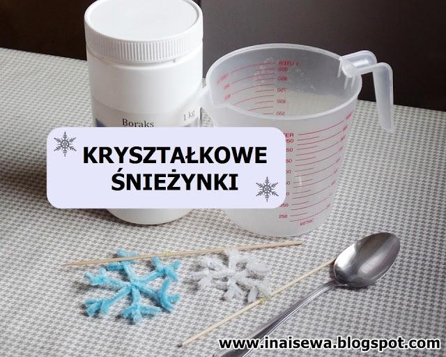 http://inaisewa.blogspot.com/2017/12/krysztakowe-sniezynki-eksperyment.html