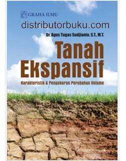 Jual Tanah Ekspansif; Karakteristik & Pengukuran Perubahan Volume - DISTRIBUTOR BUKU YOGYA | Tokopedia