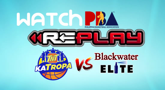 Video List: TNT vs Blackwater game replay January 17, 2018 PBA Philippine Cup