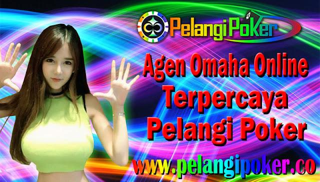 Agen-Omaha-Online-Terpercaya-Pelangi-Poker