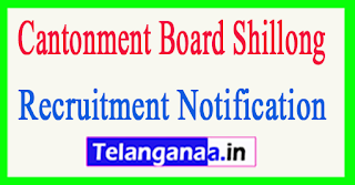 Cantonment Board CB Shillong Recruitment Notification 2017