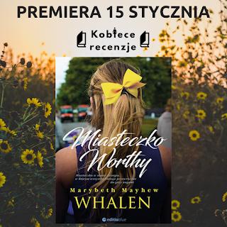 Miasteczko Worthy - Marybeth Mayhew Whalen (PATRONAT MEDIALNY)