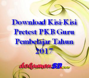 Download Kisi-Kisi Pretest PKB Guru Pembelajar Tahun 2017