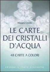 Le carte dei cristalli d'acqua - Masaru Emoto (benessere personale)