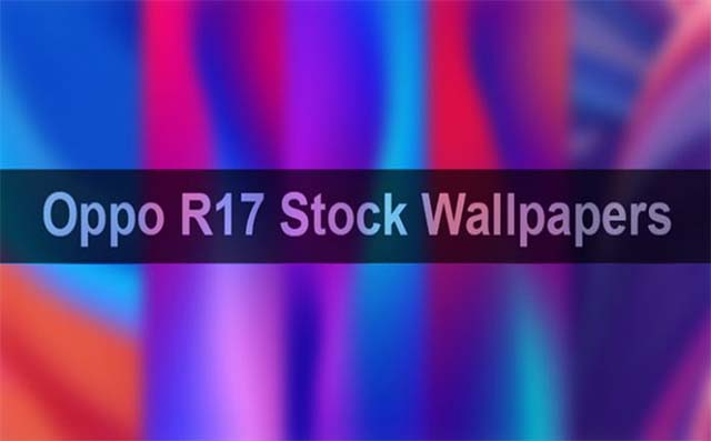 Review Oppo R17 Dan Download Wallpaper Bawaannya