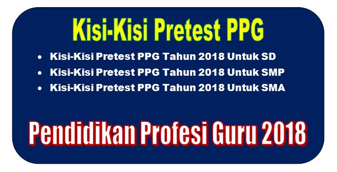 Kisi-Kisi Pretest PPG Tahap 2 Terbaru Tahun 2018