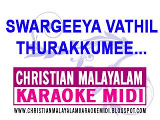https://christianmalayalamkaraokemidi.blogspot.in/2017/01/swargeeya-vathil-thurakkee-malayalam.html