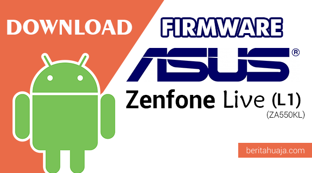 Download Firmware / Stock ROM Asus Zenfone Live L1 (ZA550KL)
