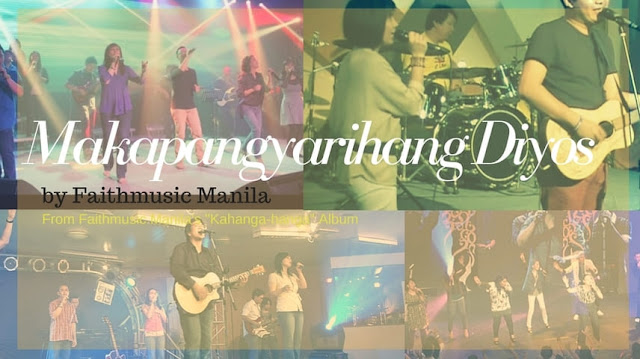 makapangyarihang diyos faithmusic manila chords and lyrics