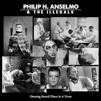 "Philip H. Anselmo & The Illegals - ""Choosing Mental Illness as a Virtue"""