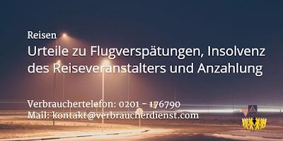 Reisen | Urteile zu Flugverspätungen, Insolvenz des Reiseveranstalters und Anzahlung