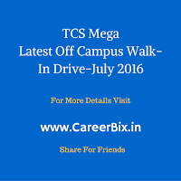 TCS Mega Walk-In drive from 18th to 24th-July-2016 across the India