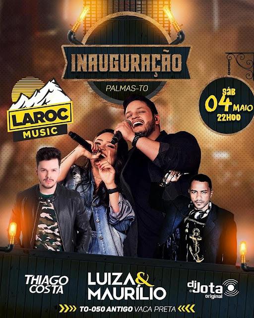 INAUGURAÇÃO DA LAROC MUSIC EM PALMAS TERÁ SHOW DE LUIZA & MAURÍLIO